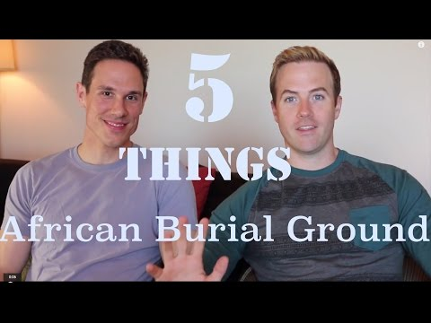 Five Things: African Burial Ground