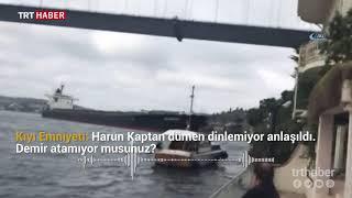 İstanbul Boğazı'nda yalıya çarpan tankerin, kaza öncesi telsiz kayıtları ortaya çıktı.
