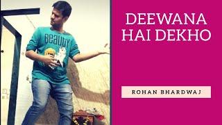 PIYUSH BHAGAT CHOREOGRAPHY | Deewana Hai Dekho