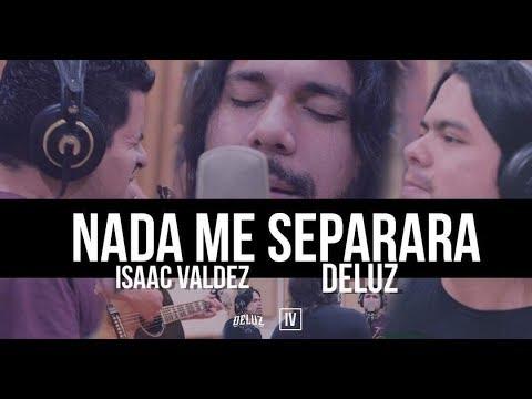 Nada Me Separara / Isaac Valdez feat Deluz