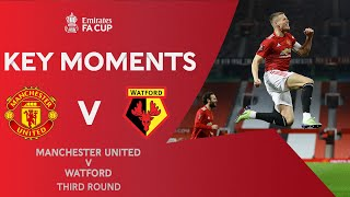 Manchester United v Watford | Key Moments | Third Round