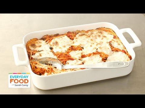 Baked Spaghetti and Mozzarella Recipe - Everyday Food with Sarah Carey