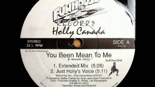 Holly Canada - You Been Mean To Me (Extended Mix) [1995]
