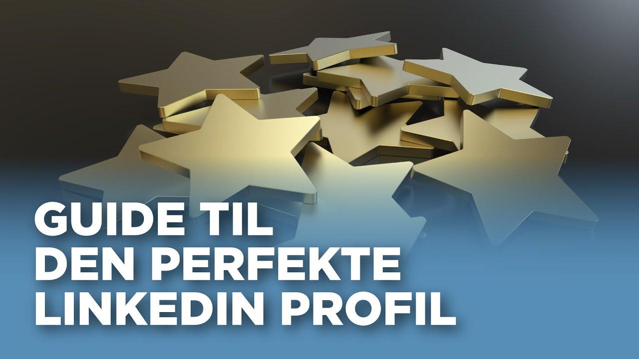 1b2868be LinkedIn profil guide: Den ultimative guide til en professionel LinkedIn  profi