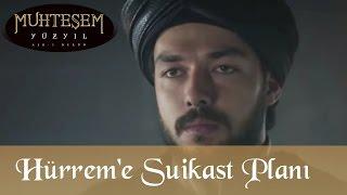Hürrem Sultan'a Suikast Planı - Muhteşem Yüzyıl 119.bölüm