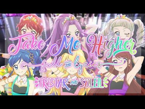 Aikatsu! Take Me Higher Full + Lyrics Tristar & Soleil Mix