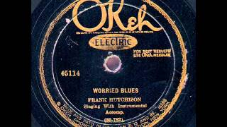 Frank Hutchison - Worried Blues (Okeh 45114) (1927)