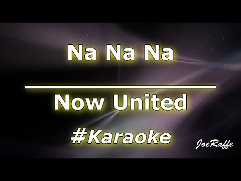 Now United - Na Na Na Karaoke