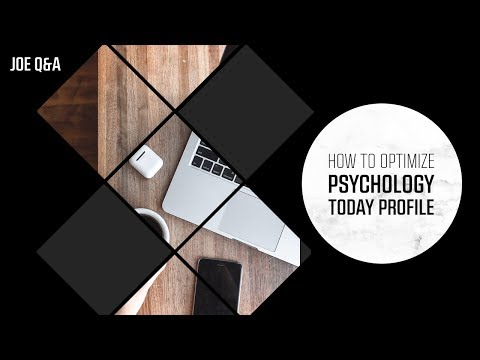 How to Optimize Your Pyschology Today Profile