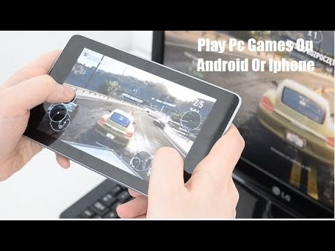 Play Pc Games On Android Or Iphone - How To Play Pc/mac Games On Android Or Ios Mobile