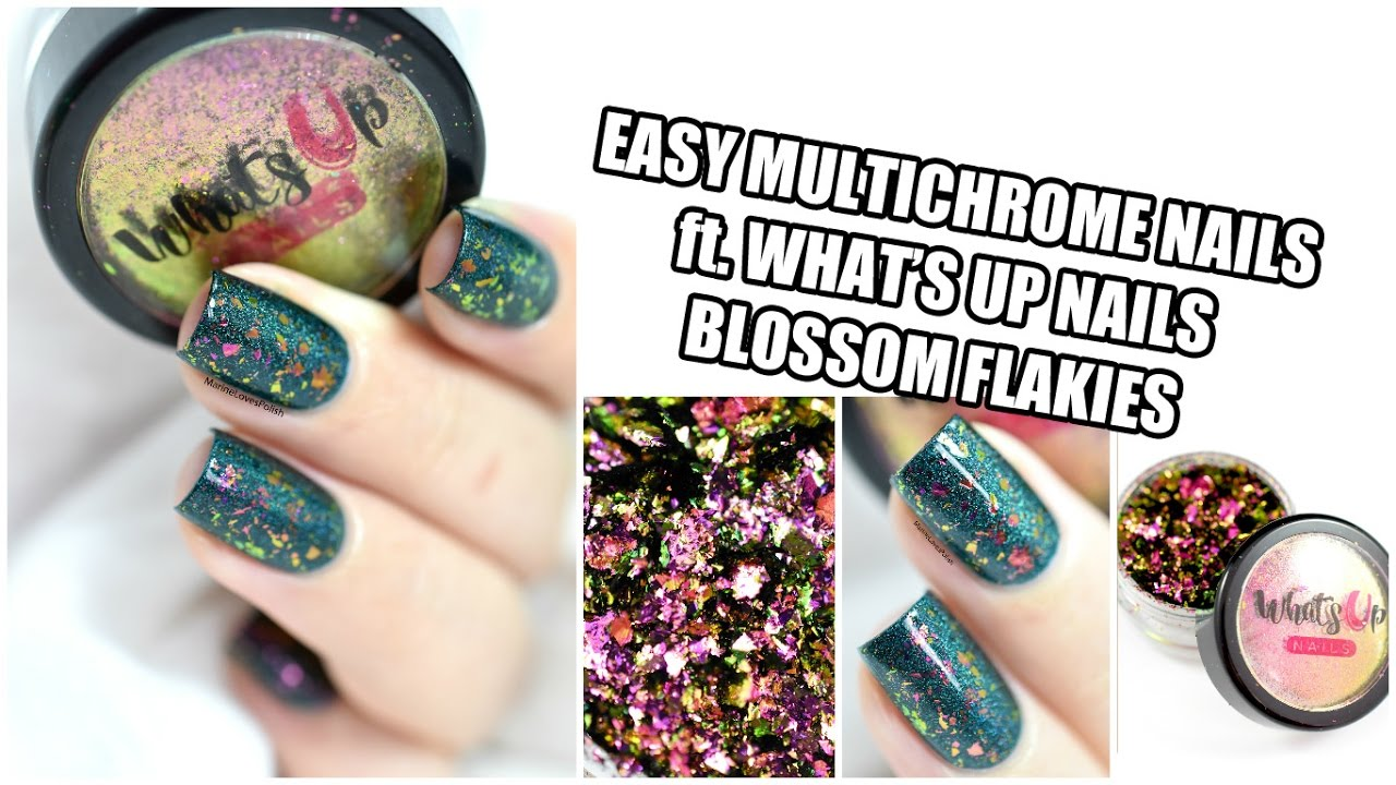 How To: Multichrome Nail Art ft. What\'s Up Nails Blossom Flakies ...