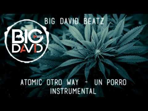 INSTRUMENTAL Atomic Otro Way - Un Porro (Prod. Big David)
