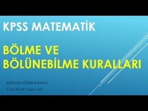 KPSS MATEMATİK Ders-2 BÖLME VE BÖLÜNEBİLME KURALLARI