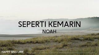 NOAH - Seperti Kemarin (Lirik)
