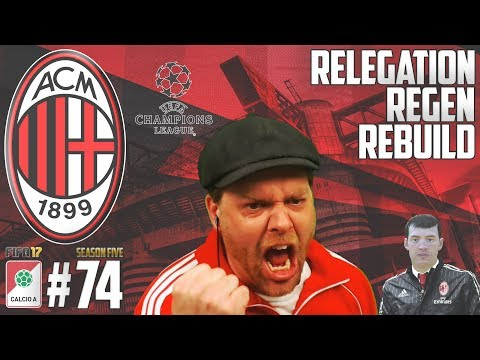 THE PEOPLES CHAMP - Relegation Regen Rebuild - Fifa 17 AC Milan Career Mode - Episode 74