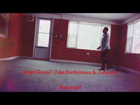 Alright (Remix) by Jules Bartholomew & Judacamp