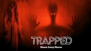Trapped : Possessed House
