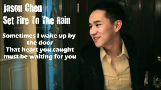 Video Jason Chen - Set Fire To The Rain (Lyrics Video) download MP3, MP4, WEBM, AVI, FLV April 2018