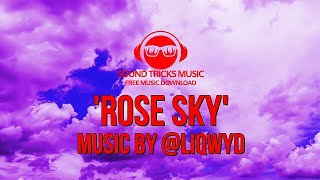 Liqwyd - Rose Sky (Sound Tricks Music - Free Music Download)