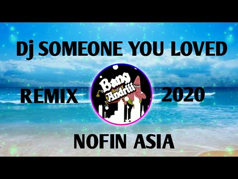 Dj Someone You Loved Remix 2020 Nofin Asia.mp3