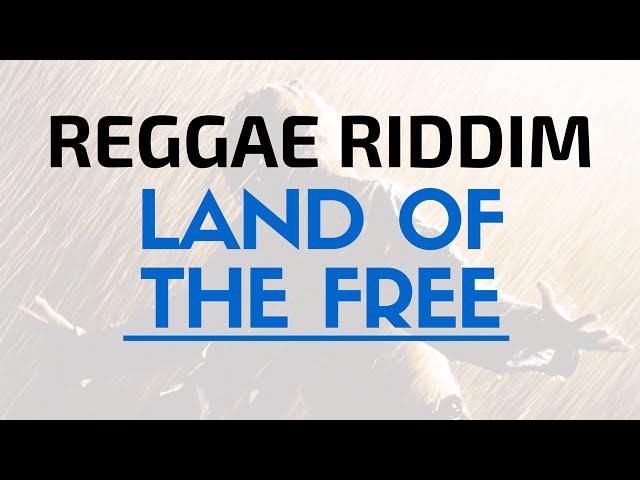 Land Of The Free Riddim - (Reggae Beat / Instrumental)