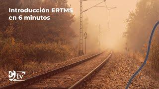 Introducción a ERTMS... en 6 minutos | Exceltic