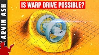 Alcubierre Drive: Warp Speed - Star Trek fantasy or plausible?