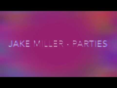 Jake Miller - Parties Official Lyrics