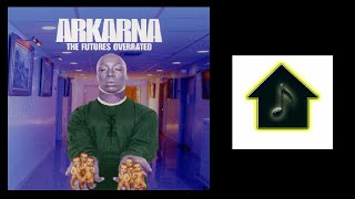 Watch Arkarna The Futures Overrated video