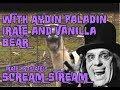 AYDIN PALADIN, VANILLA & IRATE BEAR- SCREAM STREAM 001.a-