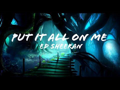 Ed Sheeran - Put It All On Me (Audio)