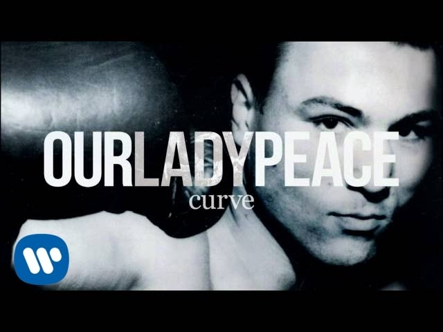 Our Lady Peace - Will Someday Change - Curve