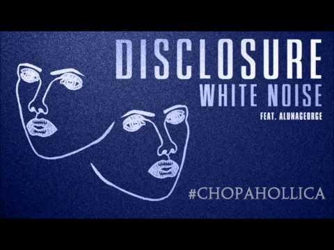 Disclosure -White Noise Drugged&Chopped