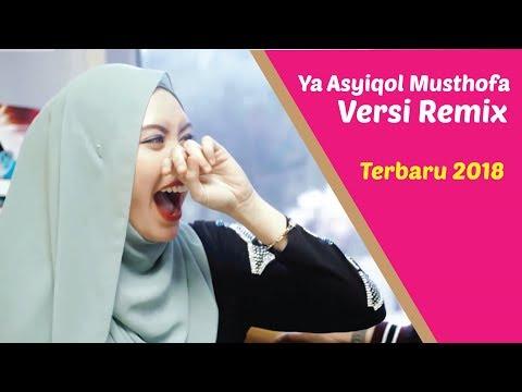 Ya Asyiqol Musthofa Versi Remix - Sholawat Terbaru 2018 - Sholawat Bikin Baper Maksimal