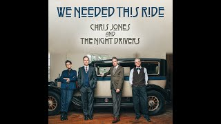 "Chris Jones and the Night Drivers ""We Needed This Ride"" [Official Video]"