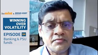 #WinningOverVolatility | Episode 4: Banking & PSU funds