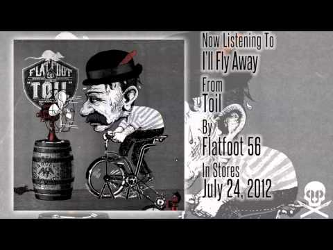 "Flatfoot 56  - ""Toil"" - I'll Fly Away"