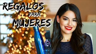 IDEAS DE REGALOS PARA MUJERES | Women's Gift Guide | Beauty by Mayely