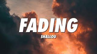 Shallou - Fading (Lyrics)