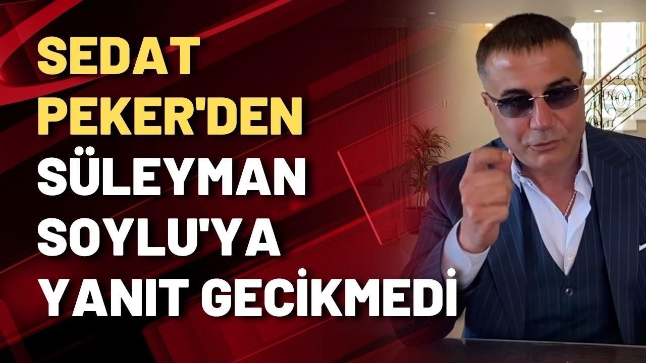 Gemileri yaktım diyen Sedat Peker'den Soylu'ya yanıt gecikmedi: Cevapsız kalacak sakın zan