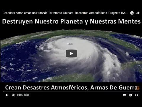 Descubra Como Crean Un  Huracán Terremoto Tsunami Desastres Atmosféricos.  Proyecto HAARP
