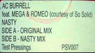UK Garage - AC Burrell Ft Mega & Romeo -- Nasty (Original Mix)