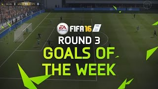 FIFA 16 - Best Goals of the Week - Round 3