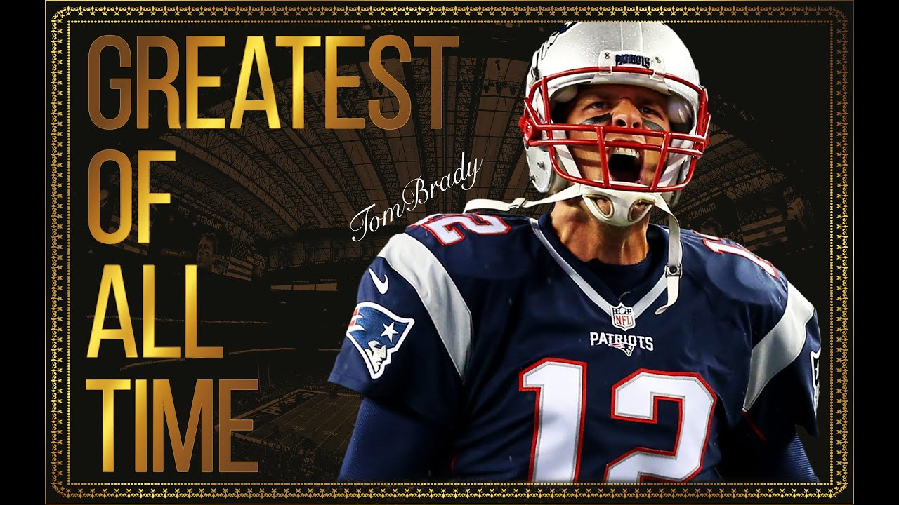 Tom Brady A Tribute To The Greatest Six Rings Youtube