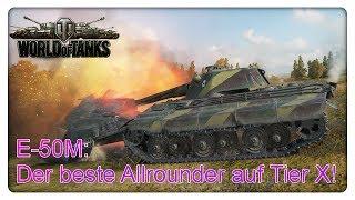 E-50M: Der beste Allrounder auf Tier X! [World of Tanks - Gameplay - Deutsch]
