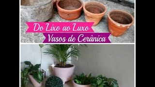 DO LIXO AO LUXO VASOS DE CERÂMICA