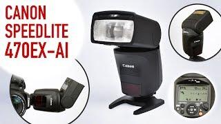 Canon Speedlite 470EX-AI Flash Preview