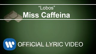 Miss Caffeina - Lobos (Lyric Video)