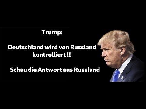 Trump ☛Deutschland wird von Russland kontrolliert! Die Antwort aus Russland