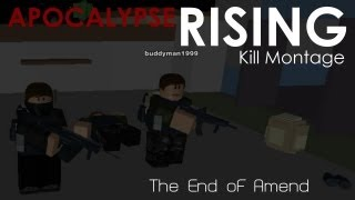 [ROBLOX] Apocalypse Rising Kill Montage - The End of Amend